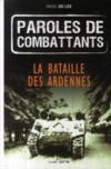 Paroles de combattants ; la bataille des Ardennes