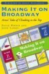 Livres - Making It On Broadway : Actors' Tales Of Climbing To The Top