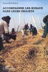 Accompagner Les Ruraux Dans Leurs Projets ; Orientations Methodologiques A Partir De Situations En Afrique Subsaharienne