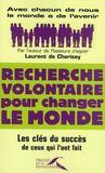 Recherche volontaire pour changer le monde ; les clés du succès de ceux qui l'ont fait