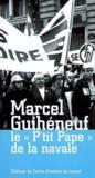 Marcel Guiheneuf (Le P'Tit Pape De La Navale)