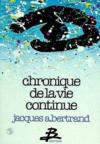 Livres - Chronique de la vie continue