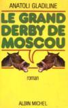 Le Grand Derby de Moscou