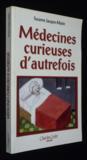 Médecines Curieuses D'Autrefois