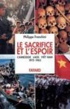 Le sacrifice et l'espoir (cambodge, laos, viet nam)