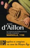 Les aventures de Guilhem d'Ussel, chevalier troubadour ; Marseille, 1198