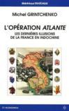 L'opération atlante ; les dernières illusions de la France en Indochine