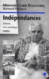 Independances ; Parcours D'Un Scientifique Tunisien