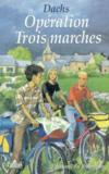 Operation Trois Marches
