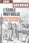 L'ecole mutuelle. une pedagogie trop efficace ?