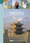 Marco Polo ; à la découverte du monde