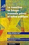 Livres - La transition en europe, economie privee et action publique