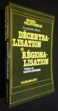 La Grande Affaire Decentralisation Et Regionalisation.