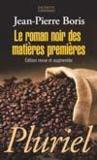 Le roman noir des matières premières (édition 2008)