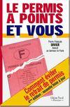 Le permis à points et vous ; comment éviter le retrait de permis (4e édition)