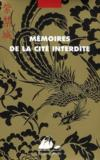 Livres - Mmoires de la Cit interdite ; mmoires d'un enuque ; mmoires d'une dame de la cour