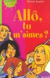 Livres - Allo tu m'aimes