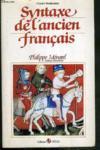 Syntaxe Ancien Francais (Manuel Francais Moyen Age,tome 1)