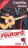 Guide Du Routard ; Castille, Madrid (Edition 2008-2009)