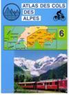 Atlas Cols Des Alpes Tome 6alpes De La Suisse