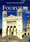Fourvière ; eine Basilika, die es zu entdecken