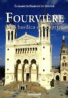 Fourvière ; una basilica da scoprire