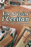 Lire Et Ecrire L'Occitan (Gascon - Limousin - Auvergnat - Languedocien - Provencal - Alpin)