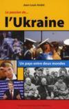 La passion de... l'Ukraine ; un pays entre deux mondes