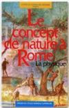 Le concept de nature à Rome ; la physique