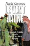Livres - Le vent jaune . un ecrivain israelien enquete dans les territoires occupes