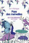 Art-Therapie ; Pays Des Merveilles ; 60 Coloriages Anti-Stress