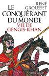 Le conquérant du monde ; vie de Genghis-Khan