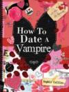 Livres - How to Date a Vampire