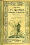 LES SCIENCES PHYSIQUES ET NATURELLES, APPLIQUEES A l'AGRICULTURE, A L'INDUSTRIE, A L'HYGIENE, COURS MOYEN