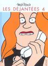 Les Dejantees T.4 ; Les Déjantées T.4