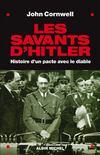 Les savants d'Hitler ; histoire d'un pacte avec le diable