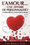 L'amour... une affaire de personnalité ? ; comprendre son couple pour le réussir