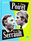Jean Poiret ; Michel Serrault