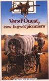 Vers L'Ouest, Cow-Boys Et Pionniers