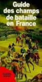 Livres - Guide des champs de bataille en France