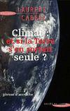 Climat : et si la terre s'en sortait seule ?
