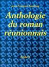 Anthologie Du Roman Reunionnais