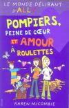 Livres - Monde delirant d'ally t.14 ; pompiers, peine de coeur et amour a roulettes