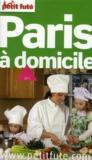 GUIDE PETIT FUTE ; THEMATIQUES ; Paris à domicile (édition 2011)