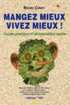 Livres - Mangez mieux, vivez mieux ! guide pratique d'alimentation saine