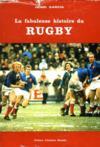 La Fabuleuse Histoire Du Rugby.