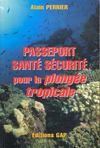 Passeport sante, securite pour la plongee tropicale