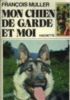 Livres - Mon chien de garde et moi