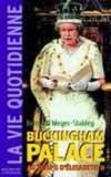 La vie quotidienne a buckingham palace sous elisabeth ii