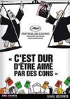DVD & Blu-ray - C'Est Dur D'Être Aimé Par Des Cons